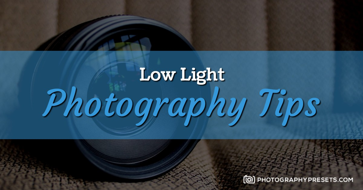 Best Low Light Photography Tips